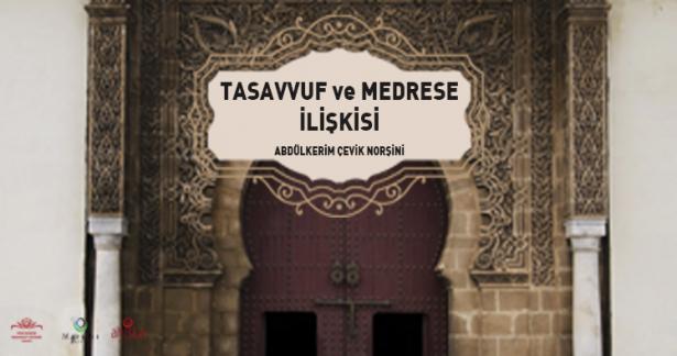 TASAVVUF ve MEDRESE İLİŞKİSİ
